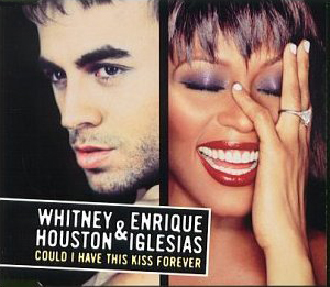 Whitney Houston, Enrique Iglesias – Could I Have This Kiss Forever
